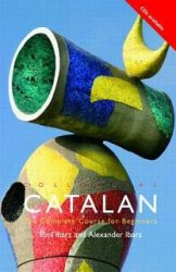 T. Ibarz. Colloquial Catalan. The Complete Course For Beginners (с аудиокурсом)